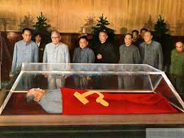 Mao's preserved cadaver overseen by Hua Guofeng, embalmer-in-chief, Ye Jianying, who carried out the coup against the Gang of Four, Deng Xiaoping, Li Xiannian, et al. Now all deceased